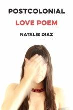Cover of Postcolonial Love Poem by Natalie Diaz
